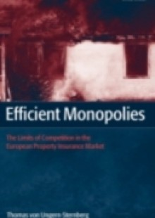 Обложка книги  - Efficient Monopolies: The Limits of Competition in the European Property Insurance Market