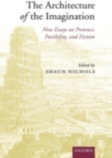 Обложка книги  - Architecture of the Imagination: New Essays on Pretence, Possibility, and Fiction