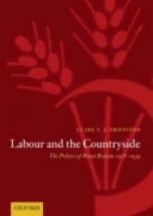Обложка книги  - Labour and the Countryside: The Politics of Rural Britain 1918-1939
