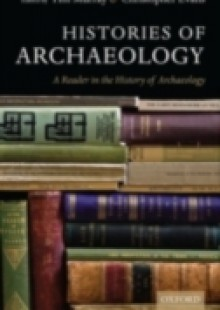 Обложка книги  - Histories of Archaeology: A Reader in the History of Archaeology