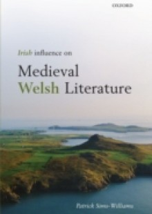 Обложка книги  - Irish Influence on Medieval Welsh Literature