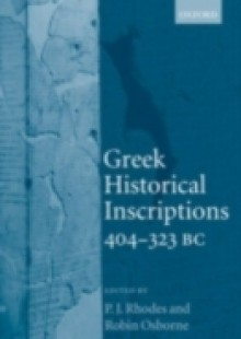 Обложка книги  - Greek Historical Inscriptions, 404-323 BC