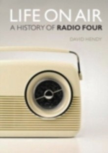 Обложка книги  - Life on Air: A History of Radio Four