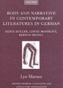 Обложка книги  - Body and Narrative in Contemporary Literatures in German: Herta Müller, Libuse Moníková, Kerstin Hensel