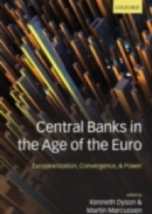 Обложка книги  - Central Banks in the Age of the Euro: Europeanization, Convergence, and Power
