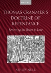 Обложка книги  - Thomas Cranmer's Doctrine of Repentance Renewing the Power to Love