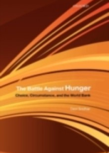 Обложка книги  - Battle Against Hunger: Choice, Circumstance, and the World Bank