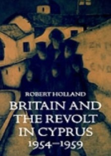Обложка книги  - Britain and the Revolt in Cyprus, 1954-1959