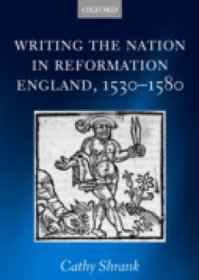 Обложка книги  - Writing the Nation in Reformation England, 1530-1580