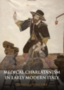 Обложка книги  - Medical Charlatanism in Early Modern Italy