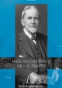 Обложка книги  - Selected Letters of Sir J. G. Frazer