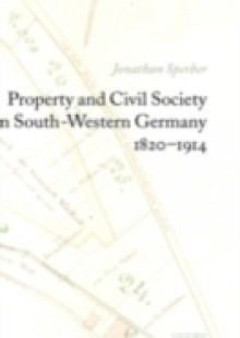 Обложка книги  - Property and Civil Society in South-Western Germany 1820-1914