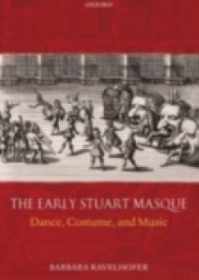 Обложка книги  - Early Stuart Masque: Dance, Costume, and Music