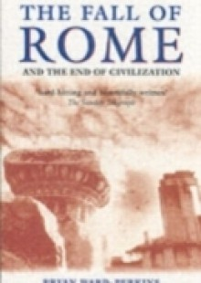 Обложка книги  - Fall of Rome: And the End of Civilization