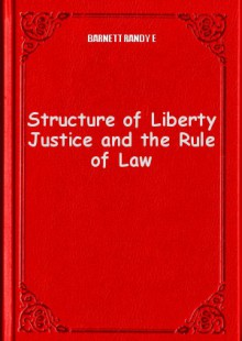 Обложка книги  - Structure of Liberty Justice and the Rule of Law