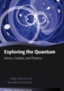 Обложка книги  - Exploring the Quantum: Atoms, Cavities, and Photons