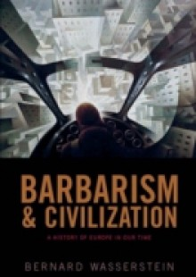 Обложка книги  - Barbarism and Civilization: A History of Europe in our Time