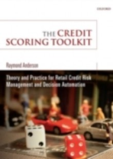 Обложка книги  - Credit Scoring Toolkit: Theory and Practice for Retail Credit Risk Management and Decision Automation