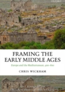Обложка книги  - Framing the Early Middle Ages: Europe and the Mediterranean, 400-800