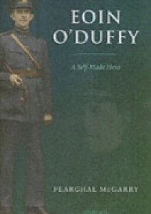 Обложка книги  - Eoin O'Duffy: A Self-Made Hero