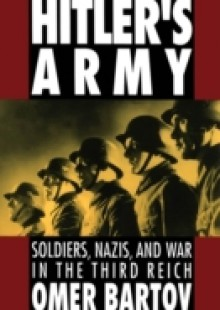 Обложка книги  - Hitlers Army: Soldiers, Nazis, and War in the Third Reich