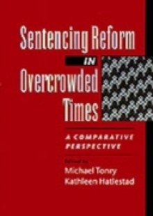 Обложка книги  - Sentencing Reform in Overcrowded Times: A Comparative Perspective