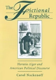 Обложка книги  - Fictional Republic: Horatio Alger and American Political Discourse