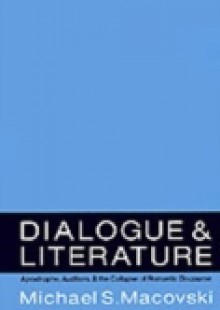 Обложка книги  - Dialogue and Literature: Apostrophe, Auditors, and the Collapse of Romantic Discourse