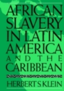 Обложка книги  - African Slavery in Latin America and the Caribbean