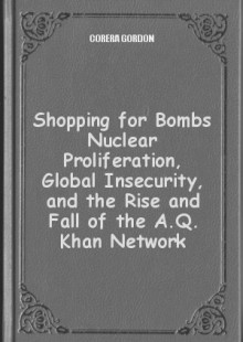 Обложка книги  - Shopping for Bombs Nuclear Proliferation, Global Insecurity, and the Rise and Fall of the A.Q. Khan Network