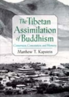 Обложка книги  - Tibetan Assimilation of Buddhism: Conversion, Contestation, and Memory