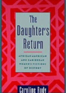 Обложка книги  - Daughter's Return: African-American and Caribbean Women's Fictions of History