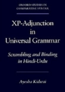 Обложка книги  - Xp-Adjunction in Universal Grammar Scrambling and Binding in Hindi-Urdu