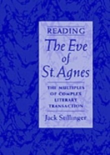 Обложка книги  - Reading The Eve of St.Agnes: The Multiples of Complex Literary Transaction