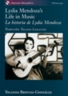 Обложка книги  - Lydia Mendoza's Life in Music / La Historia de Lydia Mendoza: Norteno Tejano Legacies includes audio CD