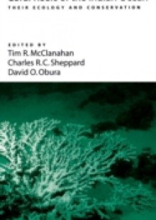 Обложка книги  - Coral Reefs of the Indian Ocean: Their Ecology and Conservation