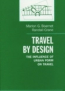 Обложка книги  - Travel by Design: The Influence of Urban Form on Travel
