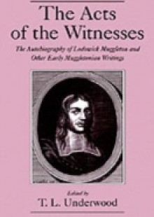 Обложка книги  - Acts of the Witnesses: The Autobiography of Lodowick Muggleton and Other Early Muggletonian Writings