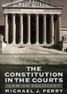 Обложка книги  - Constitution in the Courts: Law or Politics?