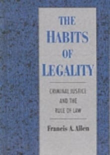 Обложка книги  - Habits of Legality: Criminal Justice and the Rule of the Law