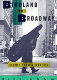 Обложка книги  - From Birdland to Broadway:Scenes from a Jazz Life