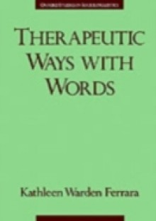 Обложка книги  - Therapeutic Ways with Words