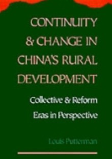 Обложка книги  - Continuity and Change in China's Rural Development: Collective and Reform Eras in Perspective