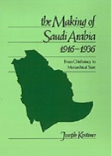Обложка книги  - Making of Saudi Arabia, 1916-1936: From Chieftaincy to Monarchical State