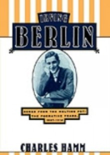 Обложка книги  - Irving Berlin: Songs from the Melting Pot: The Formative Years, 1907-1914