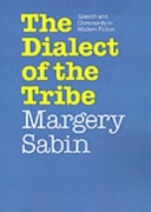 Обложка книги  - Dialect of the Tribe: Speech and Community in Modern Fiction