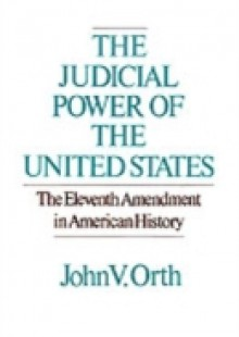 Обложка книги  - Judicial Power of the United States: The Eleventh Amendment in American History