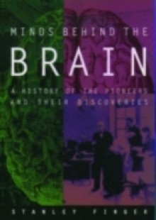 Обложка книги  - Minds behind the Brain: A History of the Pioneers and Their Discoveries