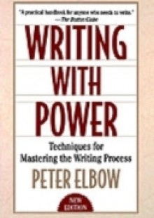 Обложка книги  - Writing With Power: Techniques for Mastering the Writing Process