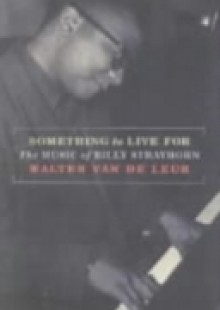 Обложка книги  - Something to Live For: The Music of Billy Strayhorn